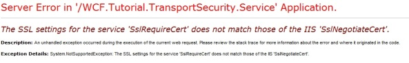 The SSL settings for the service 'SslRequireCert' does not match those of the IIS 'SslNegotiateCert'